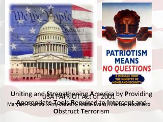 USA PATRIOT Act of 2001 Maryam Pourrabi, Amy Stewart, Kristin Evans, Michael Nocchiero