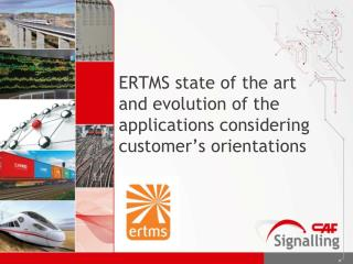 ERTMS state of the art and evolution of the applications considering customer's orientations