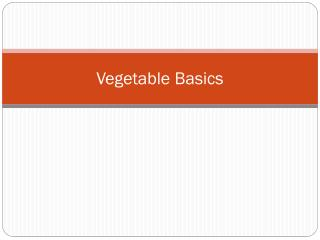 Vegetable Basics