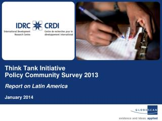 Think Tank Initiative  Policy Community Survey 2013 Report on Latin America January 2014