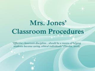 Mrs. Jones'  Classroom Procedures