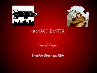 SAUSAGE BUSTER