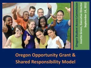 Oregon Opportunity Grant &  Shared Responsibility Model