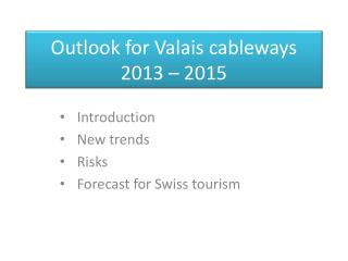 Outlook for Valais cableways 2013 –  2015