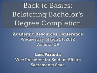 Back to Basics:  Bolstering Bachelor's Degree Completion