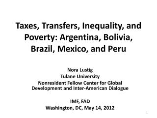 Taxes , Transfers, Inequality, and Poverty: Argentina, Bolivia, Brazil, Mexico, and  Peru