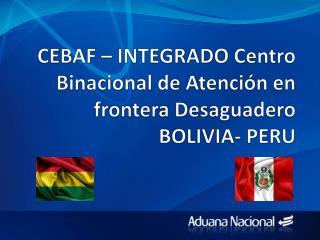 CEBAF –  INTEGRADO Centro Binacional de Atención en frontera Desaguadero  BOLIVIA- PERU