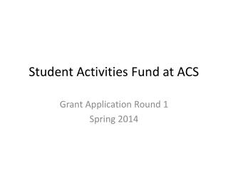 Student Activities Fund at ACS