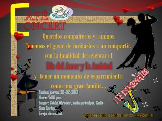 Fecha: jueves 28-02-2013 Hora: 7:00 pm. Lugar: Salón Mirador, sede principal, Calle San Enrique