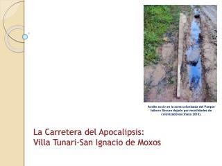 La C arretera del Apocalipsis: Villa Tunari-San Ignacio de  Moxos