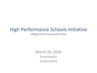High Performance Schools Initiative 1003(g) School Improvement Grants