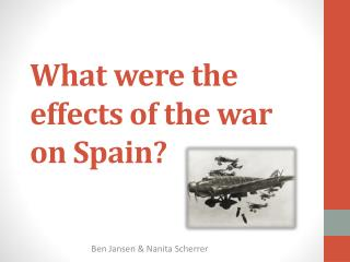 What were the effects of the war on  Spain?