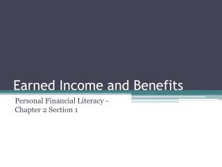 Earned Income and Benefits
