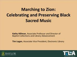 Marching to Zion:  Celebrating  and Preserving Black Sacred Music