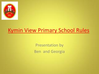 Kymin View Primary School Rules