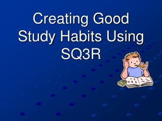 Creating Good Study Habits Using SQ3R