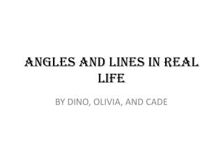 ANGLES AND LINES IN REAL LIFE