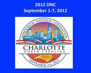 2012 DNC September  1-7, 2012
