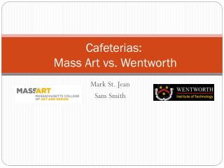 Cafeterias:  Mass Art vs. Wentworth