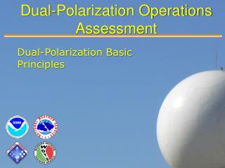Dual-Polarization Operations  Assessment