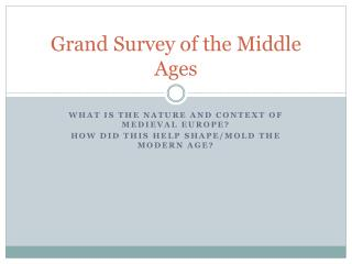 Grand Survey of the Middle Ages