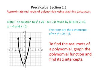 Precalculus   Section 2.5 Approximate real roots of polynomials using graphing calculators