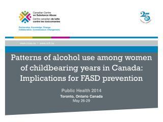 Public Health 2014 Toronto,  Ontario Canada May 26-29