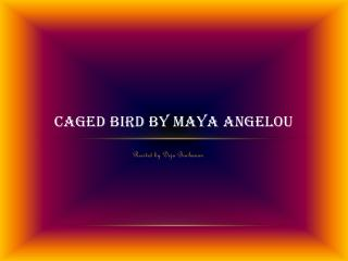 Caged Bird by Maya Angelou