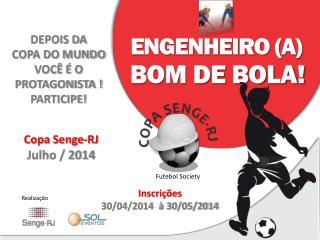 Copa  Senge-RJ Julho / 2014