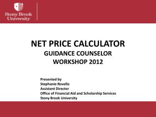 NET PRICE CALCULATOR GUIDANCE COUNSELOR  WORKSHOP 2012