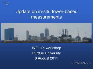 Update on in-situ tower-based measurements