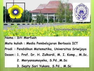 Nama: Siti Marfuah Mata kuliah: Media Pembelajaran Berbasis ICT
