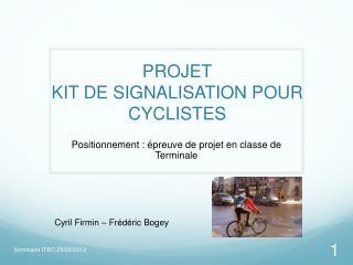 PROJET KIT DE SIGNALISATION POUR CYCLISTES