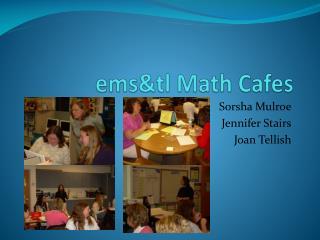 ems&tl  Math  Cafes