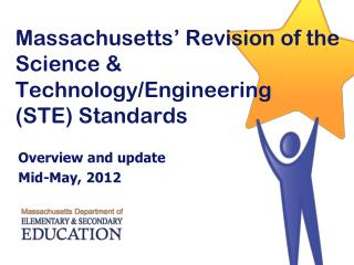 Massachusetts' Revision of the Science & Technology/Engineering (STE) Standards