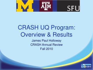 CRASH UQ Program: Overview & Results