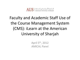 April 5 th , 2012 AMICAL  Panel