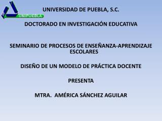 UNIVERSIDAD DE PUEBLA, S.C. DOCTORADO EN INVESTIGACIÓN EDUCATIVA