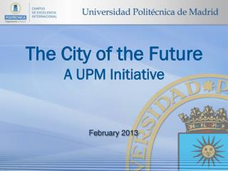 The City of the Future A UPM Initiative