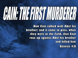 CAIN: THE FIRST MURDERER