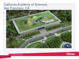 California Academy of  Sciences San Francisco, CA