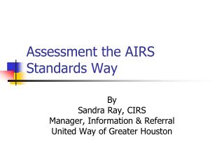 Assessment the AIRS Standards Way