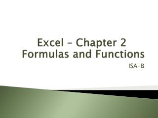 Excel – Chapter 2  Formulas and Functions