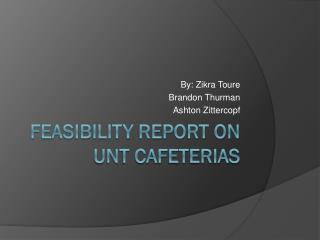 Feasibility Report on UNT Cafeterias