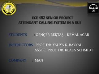 ECE  492  SENIOR PROJECT ATTENDANT CALLING SYSTEM IN A BUS