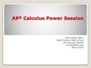 AP ®  Calculus Power Session