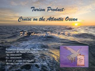 Cruise on the Atlantic Ocean