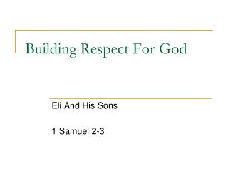 Building Respect For God