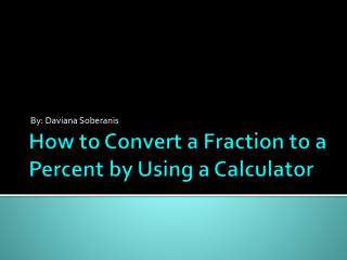 How to Convert a Fraction to a Percent by Using a Calculator