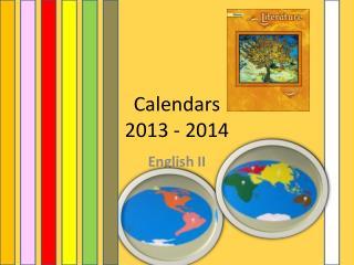 Calendars 2013 - 2014